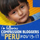 Compassion Bloggers Peru Trip 2012