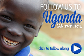 Follow our trip to Uganda January 27-31, 2014